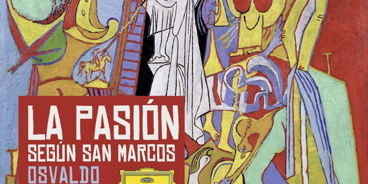 Álbum: La Pasión Según San Marcos. Osvaldo Golijov (CD grabado en Caracas – Venezuela). (DVD en vivo en el Royal Carré Theatre, Ámsterdam – Países Bajos)